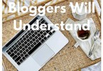 Things all Bloggers can relate to